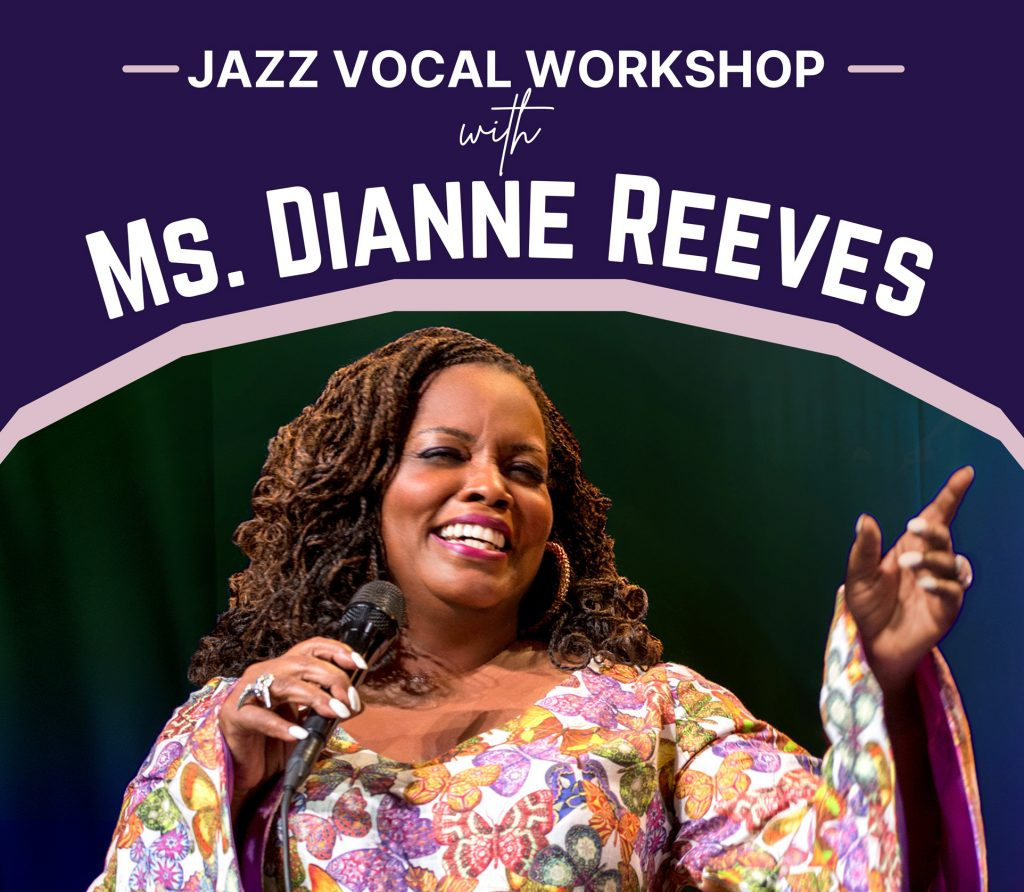 Jazz Vocal Workshop with Ms. Dianne Reeves